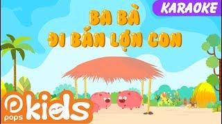 🎤Karaoke Ba Bà Đi Bán Lợn Con | 😁Nhạc Thiếu Nhi Cho Bé | Vietnamese Kids Songs