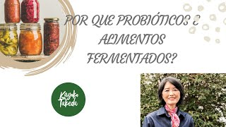 WHY PROBIOTICS AND FERMENTED FOOD?