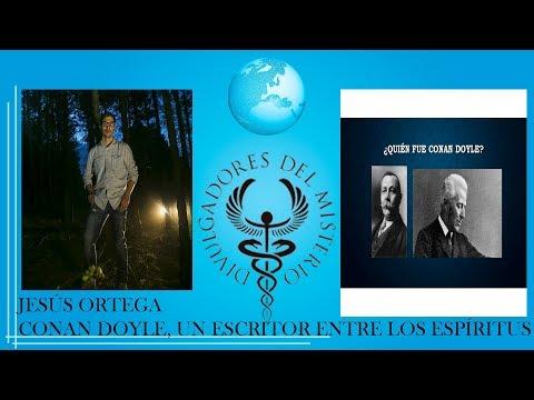 Conan Doyle Un Escritor Entre Los Espíritus Por JESÚS ORTEGA