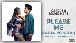 PLease Me (CLEAN VERSION) Bruno Mars Ft Cardi B