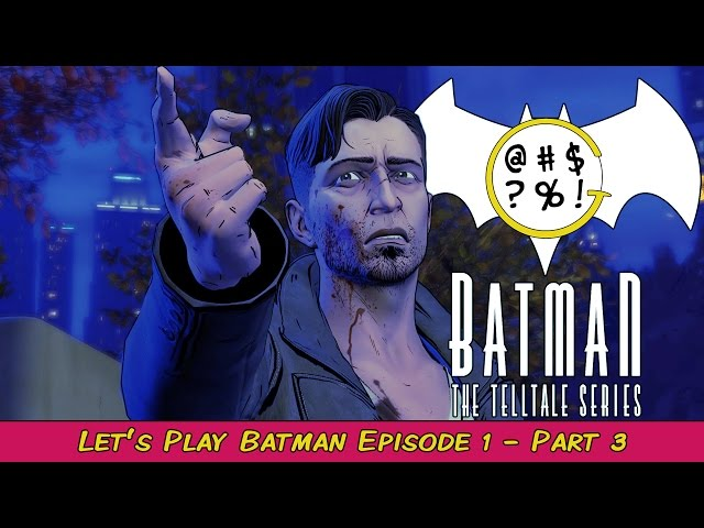 Batman: The Telltale Series - Episode 1 Part 3 | Grawlix Plays