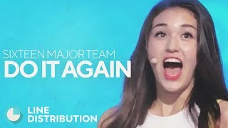 SIXTEEN MAJOR TEAM - Do It Again (Line Distribution) [Collab with Watasy Wahyo]