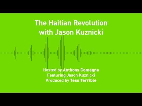 Liberty Chronicles, Ep. 28; The Haitian Revolution, with Jason Kuznicki