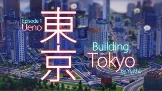"""Building Tokyo"", Episode 1: Ueno - SimCity (2013) 【シムシティの東京】"