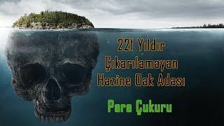 221 Yıldır Çıkarılamayan Hazine Oak Adası