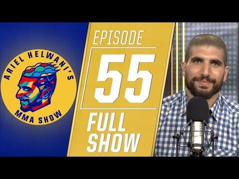 Ariel Helwani's MMA Show: Episode 55 | ESPN MMA