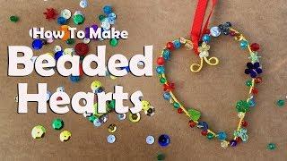 How To Make Beaded Hearts