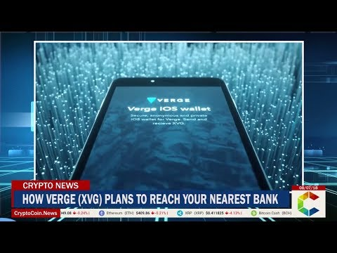 How Verge (XVG) Plans to Reach your Nearest Bank