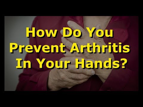 How Do You Prevent Arthritis In Your Hands?