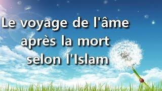 Le voyage de l'âme après la mort selon l'Islam - Jésus aime DIEU