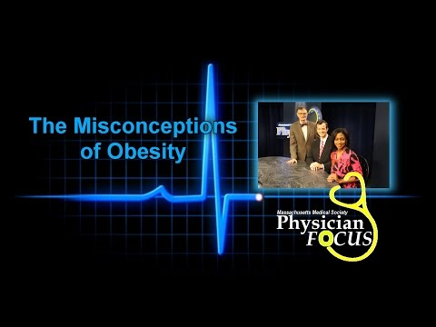 Physician Focus: The Misconceptions of Obesity