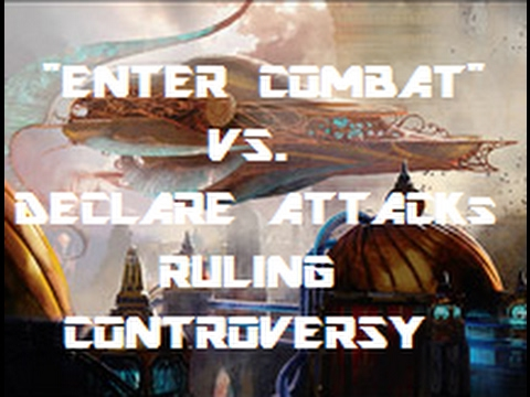 "Thoughts on Controversial Pro Tour Ruling: ""Enter Combat"" vs. ""Declare Attackers"""