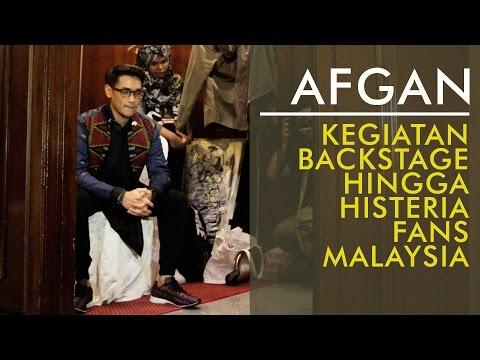Afgan - Backstage Hingga Histeria Fans di Malaysia