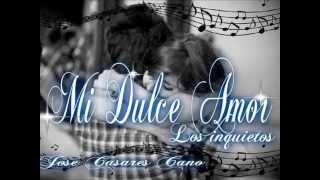 mi dulce amor - paseo rebajados los inquietos del vallenato