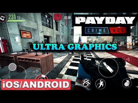 PAYDAY CRIME WAR - IOS / ANDROID GAMEPLAY ( ULTRA GRAPHICS )