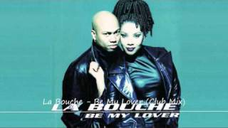 La Bouche - Be My Lover (Club Mix)