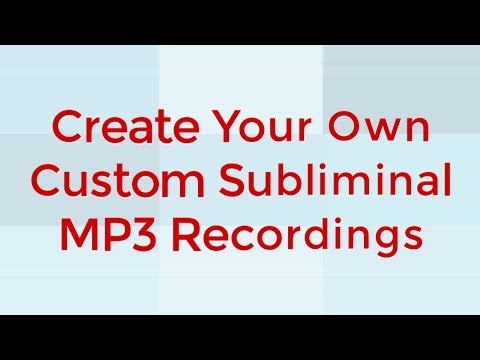 Create Your Own Custom Subliminal MP3 Recordings With