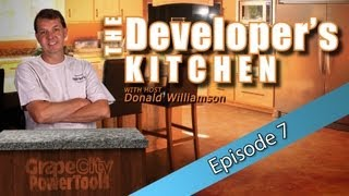 The Developer's Kitchen With Donald Williamson: Episode 7