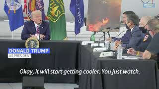 Trump dismisses climate concerns, says 'it will start getting cooler'