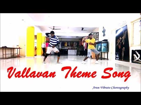 Arun Vibrato Choreography - Vallavan Theme Song