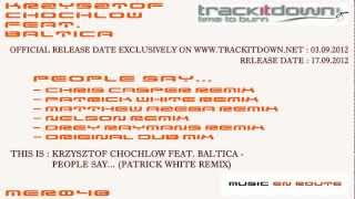 Krzysztof Chochlow feat. Baltica - People Say... (Patrick White Remix)[Music En Route]