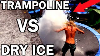 TRAMPOLINE VS DRY ICE!!!