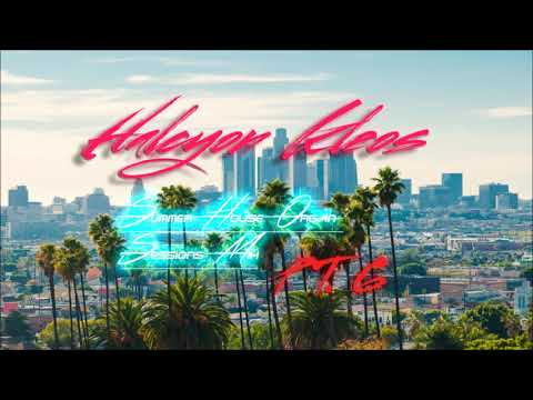 Halcyon Kleos - Summer House Organ Sessions Mix part 6
