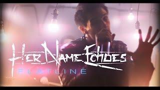 Смотреть клип Her Name Echoes - Flatline