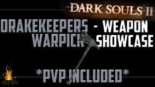Drake Keepers War Pick - Weapon Showcase for Dark Souls 2