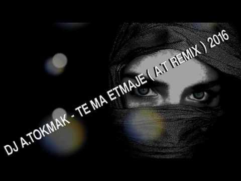 Te Ma Etmaje Remix 2016