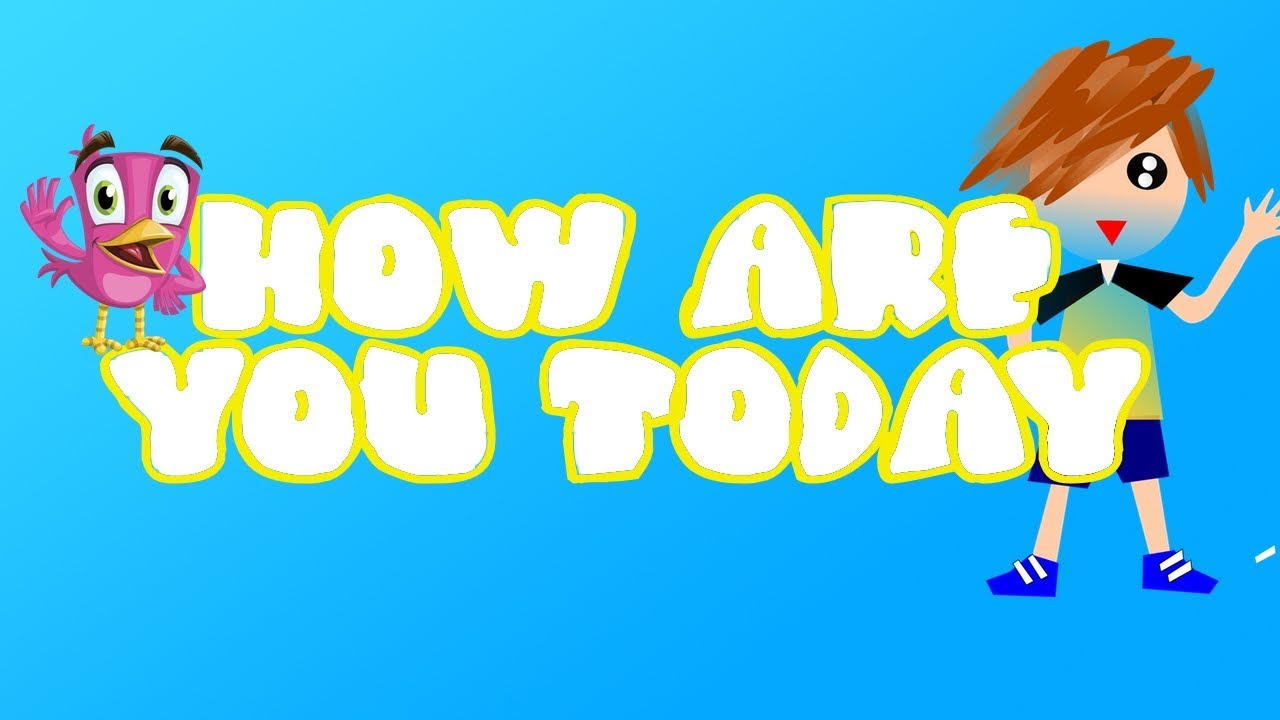 CHILDREN'S HELLO SONG | HELLO, HOW ARE YOU TODAY | GOOD MORNING ...