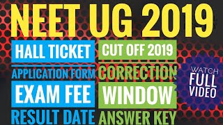 NEET UG 2019 HALL TICKET || APPLICATION FORM || EXAM FEE || RESULT DATE AND CUT OFF MARKS