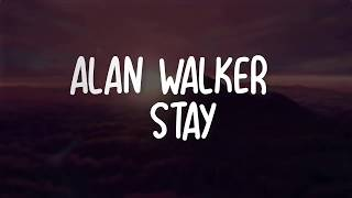 Alan Walker - Stay ( Lyrics)