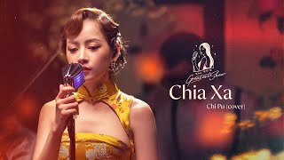 CHI PU'S GREATEST SHOW #1 | Chia Xa (Cover)