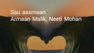 SAU AASMAAN| BAAR BAAR DEKHO | ARMAAN MALIK, NEETI  MOHAN