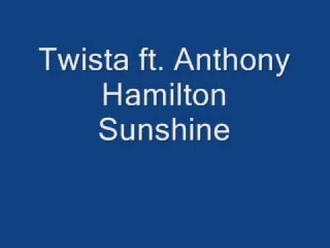 Twista Ft. Anthony  Hamilton Sunshine
