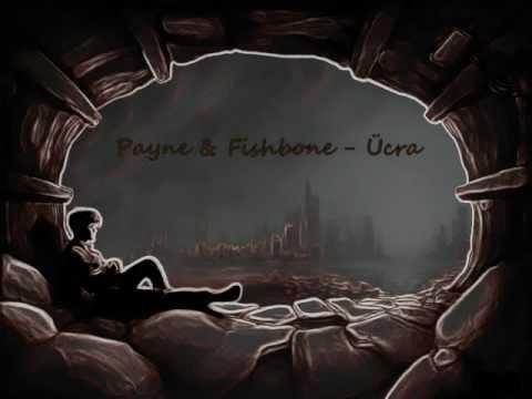 Payne & Fishbone - Ücra