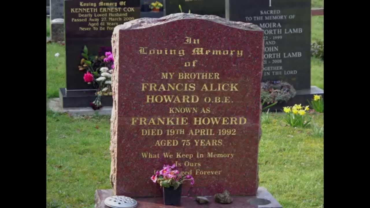 Frankie Howerd - Francis Alick Howard OBE - Grave - March ...: https://www.youtube.com/watch?v=YyzfT1dJjoI