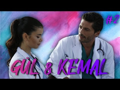 Gül ve Kemal ❤ (Part 2)