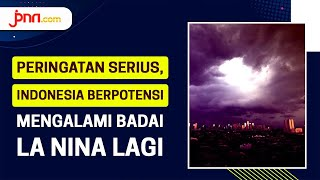 Siap-Siap, Indonesia Bakal Diserang Badai La Nina lagi - JPNN.com
