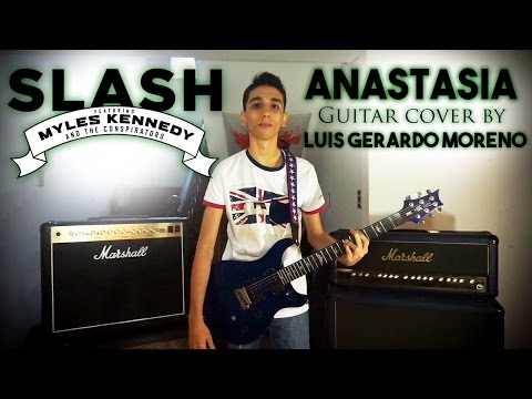 Slash – Anastasia – Guitar Cover by Luis Gerardo Moreno