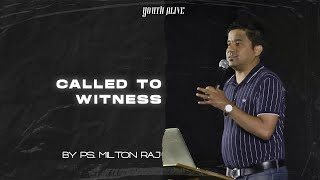 Called to Witness  |  By Ps Milton Raj