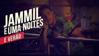 Jammil e Uma Noites   É verão   YouTube Carnaval 2014