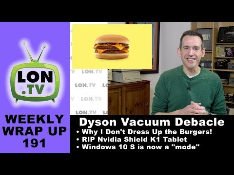 Weekly Wrapup 191 - Dyson Vacuum Debacle & Why I Don't Dress Up the Burgers