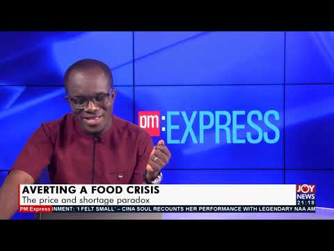 Averting a food crisis: The price and shortage paradox - PM Express on Joy News (15-9-21)