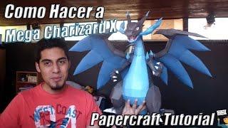 Tutorial ★ Como hacer a Mega Charizard X (Gigante!) - Pokemon Papercraft