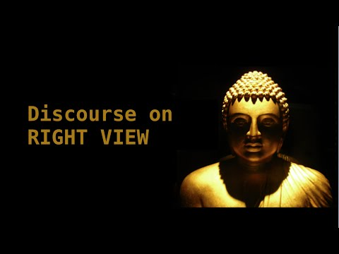Discourse on Right View (Sammaditthi Sutta) - Part 1 of 3
