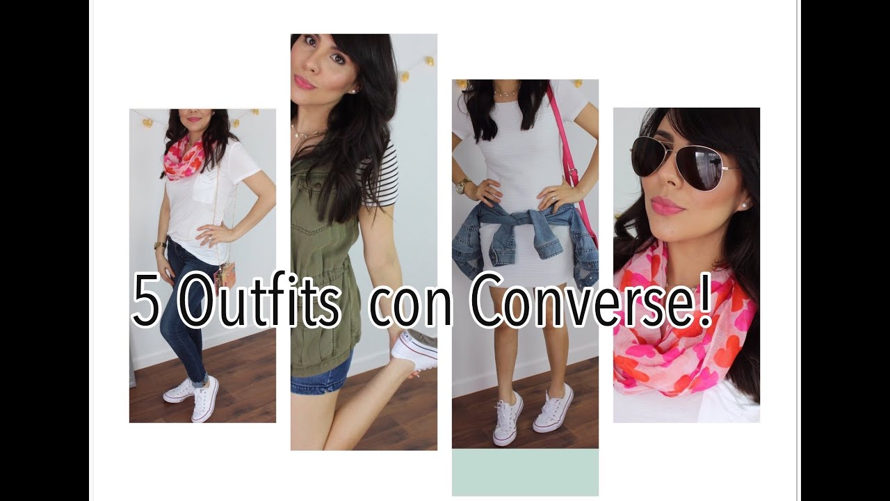 COMBINA TUS CONVERSE! 5 OUTFITS CASUALES CON CONVERSE!