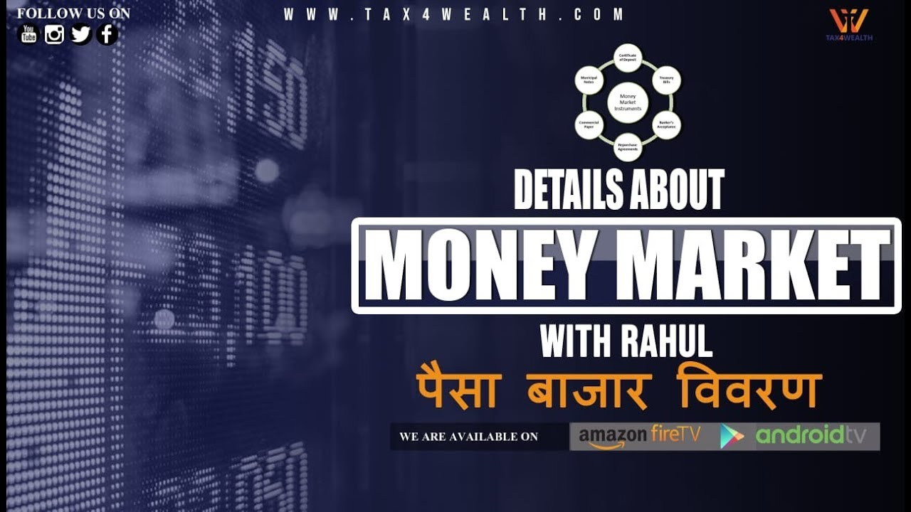 Money Market : Details about Money Market