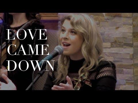Love Came Down Cover    Emma Blurose